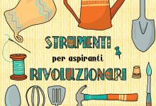 Strumenti per aspiranti rivoluzionari - Mostra Ritratti Rivoluzionari Lucca Junior 2014